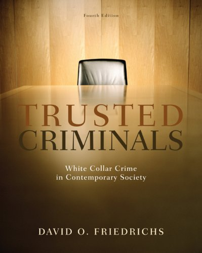 Trusted Criminals: White Collar Crime in Contemporary Society - 4th Edition