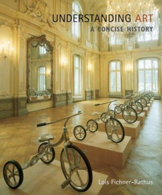 Understanding Art: A Concise History [With Instant Access] 9780495101680