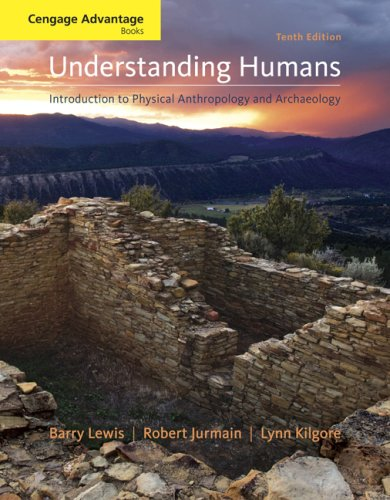 Understanding Humans: Introduction to Physical Anthropology and Archaeology 9780495604747