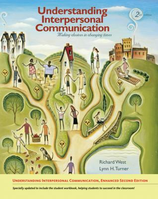 Understanding Interpersonal Communication: Making Choices in Changing Times, Enhanced Edition 9780495908753
