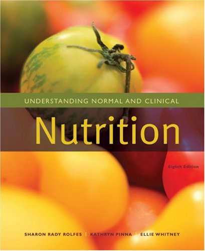 Understanding Normal and Clinical Nutrition 9780495556466