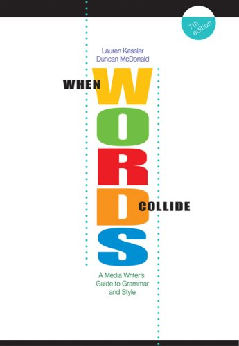 When Words Collide: A Media Writer's Guide to Grammar and Style 9780495050254