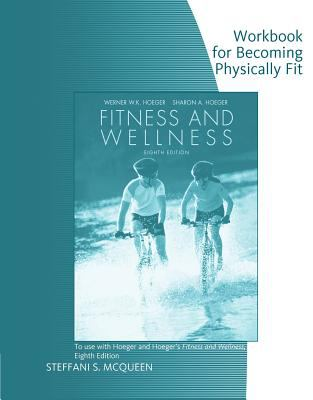 Workbook - Becoming Physically Fit for Hoeger/Hoeger's Fitness and Wellness, 8th 9780495388449