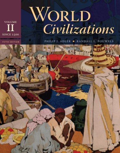 World Civilizations, Volume II: Since 1500 9780495502623