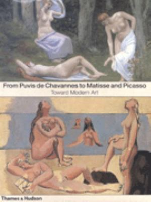 From Puvis De Chavannes to Matisse and Picasso: Toward Modern Art 9780500237960