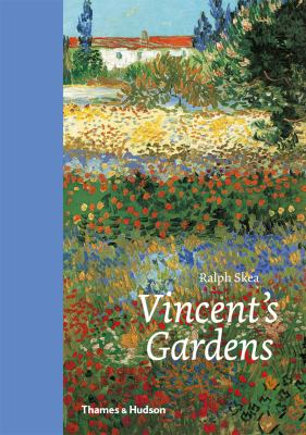 Vincent's Gardens : Paintings and Drawings by Van Gogh