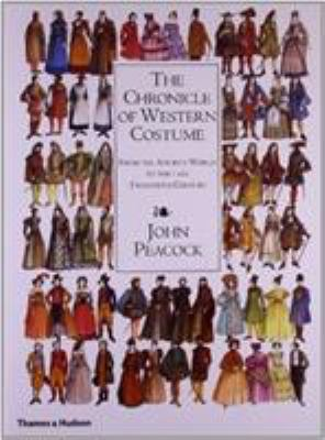 The Chronicle of Western Costume: From the Ancient World to the Late Twentieth Century 9780500284476