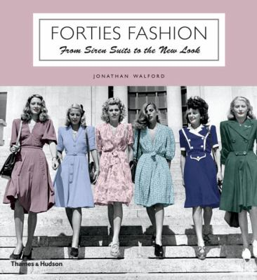 Forties Fashion: From Siren Suits to the New Look 9780500288979