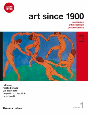 Art Since 1900, Volume 1: 1900 to 1944 9780500289525