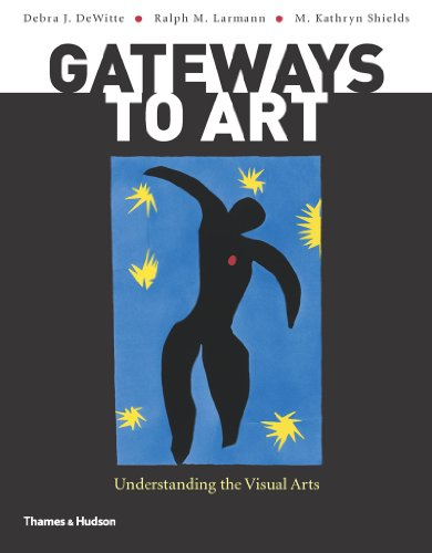 Gateways to Art: Understanding the Visual Arts 9780500289563