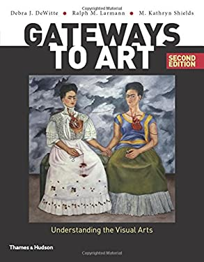 Gateways to Art: Understanding the Visual Arts (Second edition)