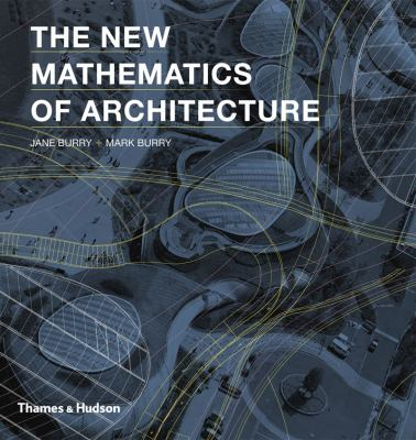 The New Mathematics of Architecture 9780500342640