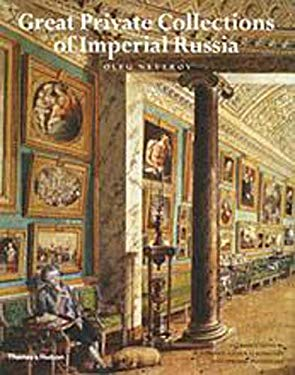 Great Private Collections of Imperial Russia 9780500511824