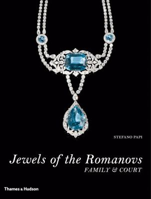 Jewels of the Romanovs: Family & Court 9780500515327
