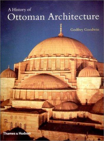 A History of Ottoman Architecture 9780500274293