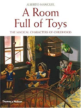 A Room Full of Toys: The Magical Characters of Childhood 9780500513170