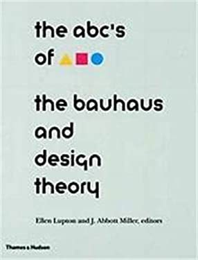 ABC's of the Bauhaus: Bauhaus and Design Theory 9780500277140