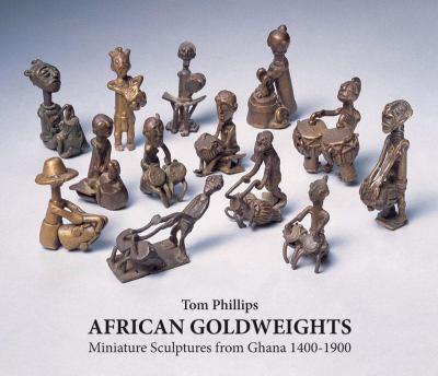 African Goldweights: Miniature Sculptures from Ghana 1400-1900 9780500976968
