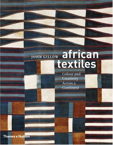 African Textiles: Color and Creativity Across a Continent 9780500288009