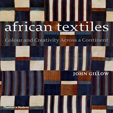African Textiles: Colour and Creativity Across a Continent 9780500511442