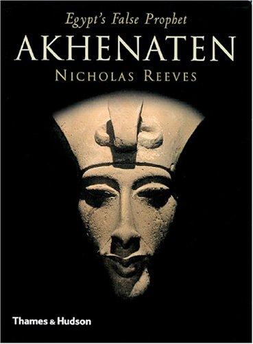 Akhenaten: Egypt's False Prophet 9780500285527