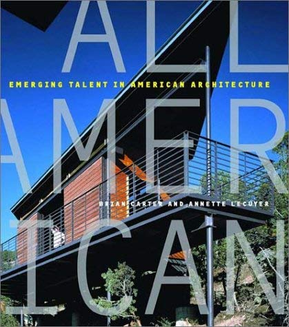 All American: Emerging Talent in American Architecture 9780500341827