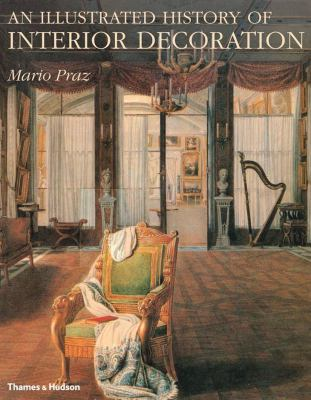 An Illustrated History of Interior Decoration: From Pompeii to Art Nouveau 9780500233580
