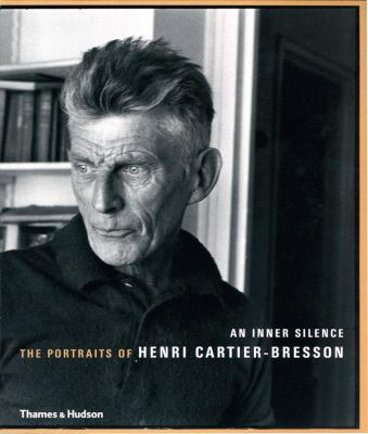 An Inner Silence: The Portraits of Henri Cartier-Bresson 9780500288757