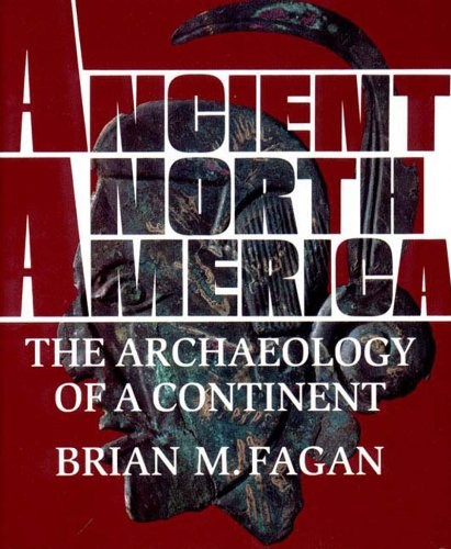 Ancient North America: The Archaeology of a Continent 9780500050750
