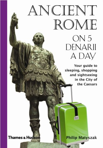 Ancient Rome on 5 Denarii a Day 9780500287606