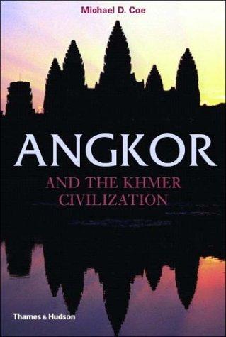 Angkor and the Khmer Civilization Angkor and the Khmer Civilization 9780500284421