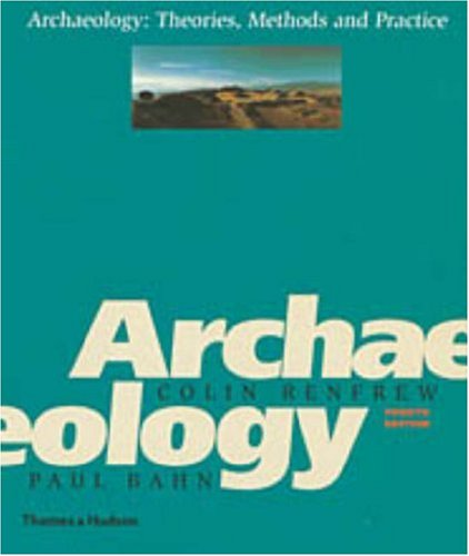 Archaeology: Theories, Methods, and Practice 9780500284414