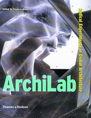 Archilab: Radical Experiments in Global Architecture 9780500283127