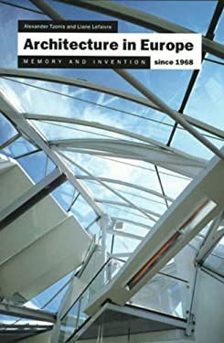 Architecture in Europe Since 1968: Memory and Invention 9780500279489