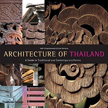 Architecture of Thailand: A Guide to Traditional and Contemporary Forms 9780500342237