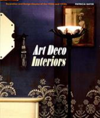 Art Deco Interiors: Decoration and Design Classics of the 1920s and 1930s 9780500280201