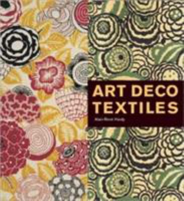 Art Deco Textiles: The French Designers 9780500285992