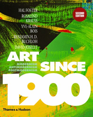 Art Since 1900: Modernism, Antimodernism, Postmodernism 9780500238899