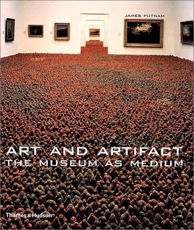 Art and Artifact: The Museum as Medium 9780500237908