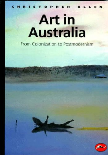 Art in Australia from Colonization to Postmodernism 9780500203019