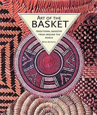 Art of the Basket: Traditional Basketry from Around the World 9780500510483