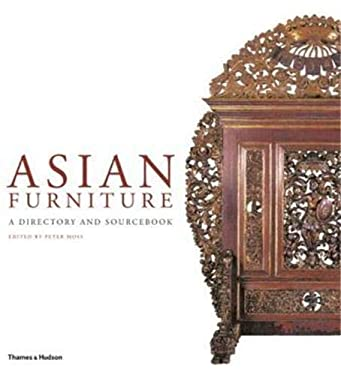 Asian Furniture: A Directory and Sourcebook 9780500513781