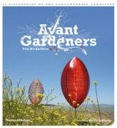 Avant Gardeners: 50 Visionaries of the Contemporary Landscape 9780500513934