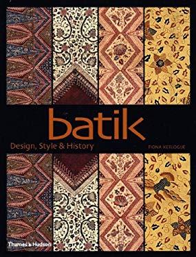 Batik: Design, Style, & History 9780500284773