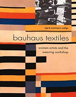 Bauhaus Textiles: Women Artists and the Weaving Workshop 9780500280348