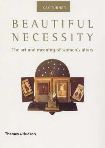 Beautiful Necessity: The Art and Meaning of Women's Altars 9780500281505
