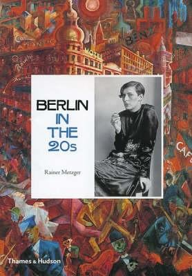 Berlin in the Twenties: Art and Culture 1918-1933 9780500513545
