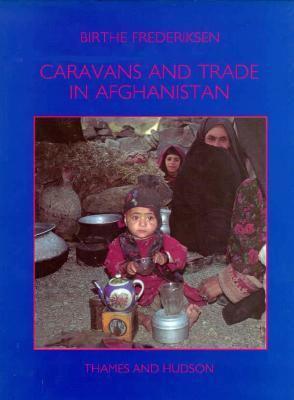 Caravans and Trade in Afghanistan