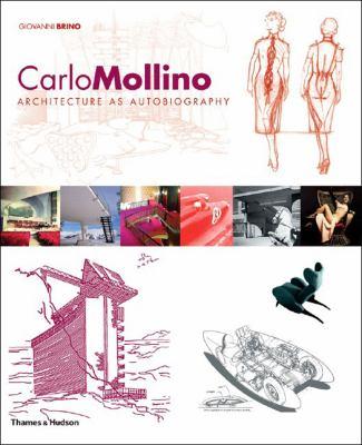 Carlo Mollino: Architecture as Autobiography 9780500285831