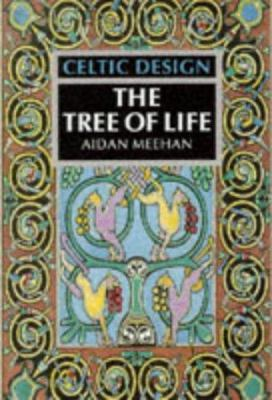 Celtic Design Celtic Design: The Tree of Life the Tree of Life 9780500278277